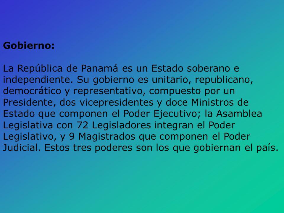 Gobierno: La República de Panamá es un Estado soberano e independiente