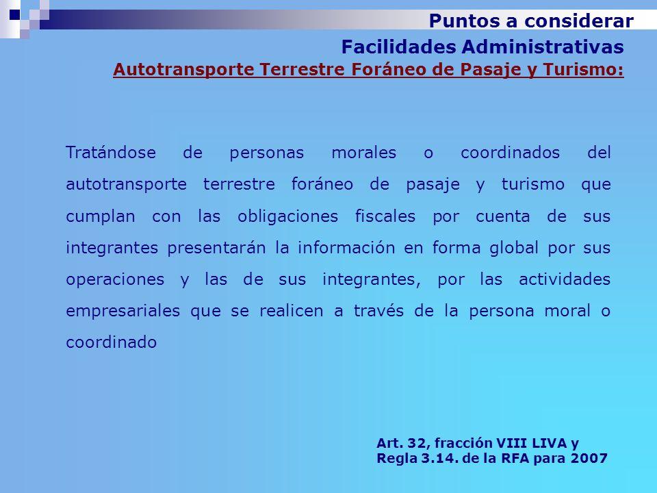 Puntos a considerar Facilidades Administrativas Autotransporte Terrestre Foráneo de Pasaje y Turismo: