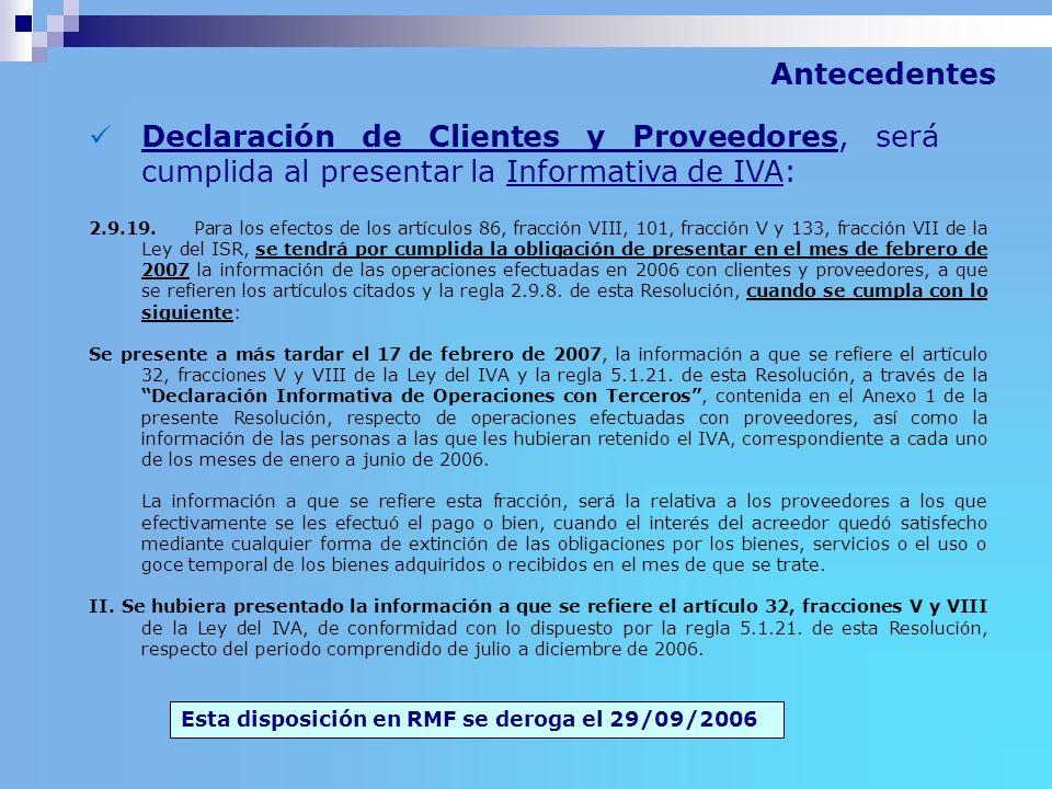 AntecedentesDeclaración de Clientes y Proveedores, será cumplida al presentar la Informativa de IVA: