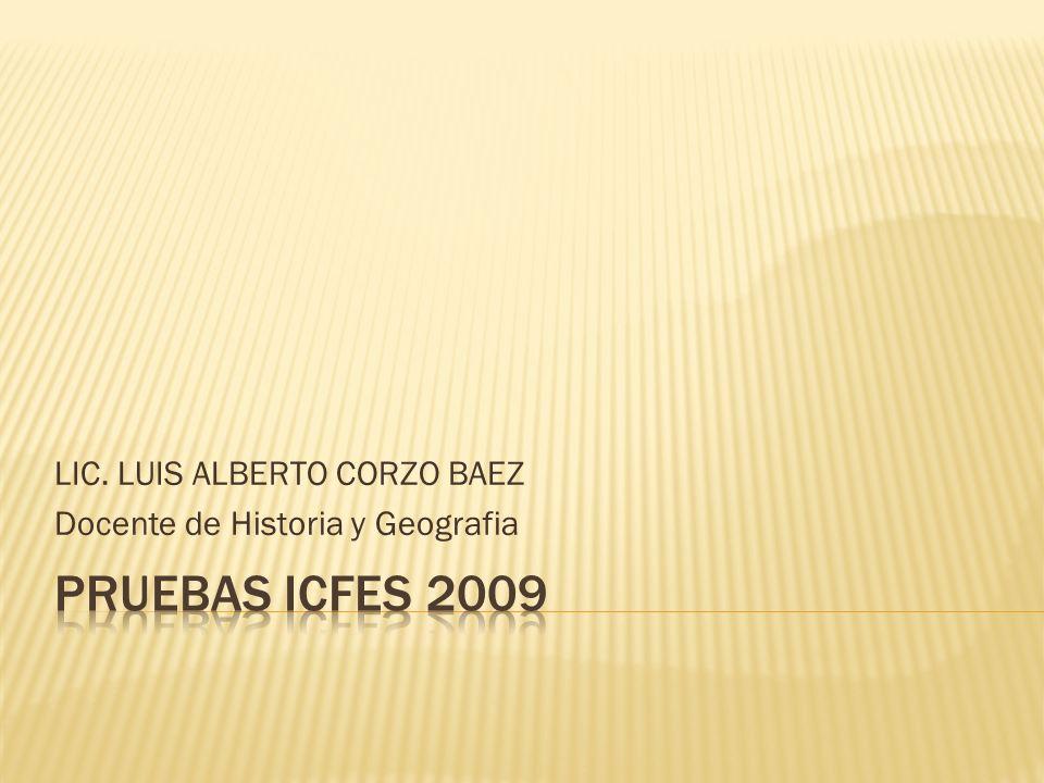 LIC. LUIS ALBERTO CORZO BAEZ Docente de Historia y Geografia