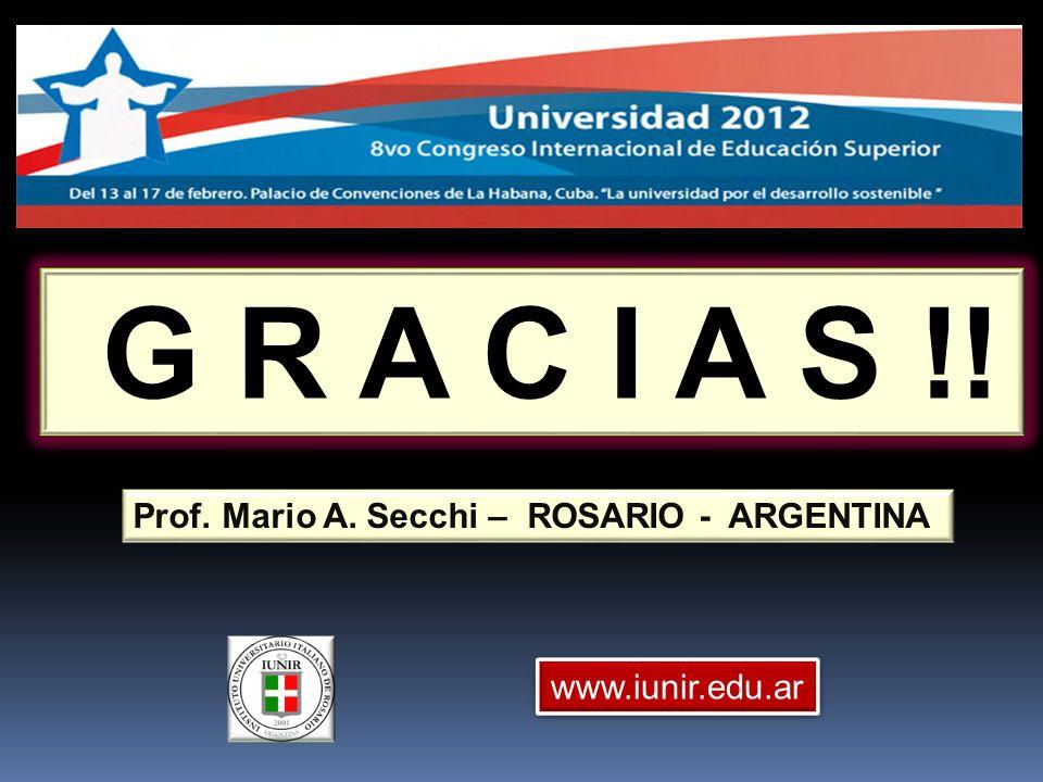 G R A C I A S !! Prof. Mario A. Secchi – ROSARIO - ARGENTINA
