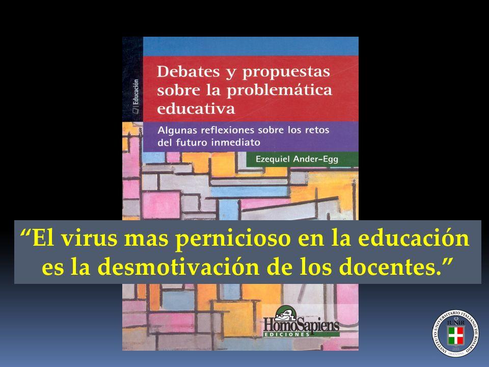 El virus mas pernicioso en la educación