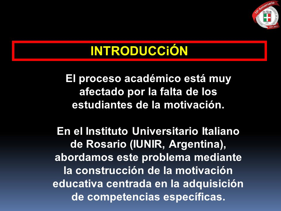 INTRODUCCiÓNEl proceso académico está muy afectado por la falta de los estudiantes de la motivación.