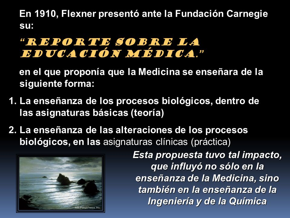 En 1910, Flexner presentó ante la Fundación Carnegie su: