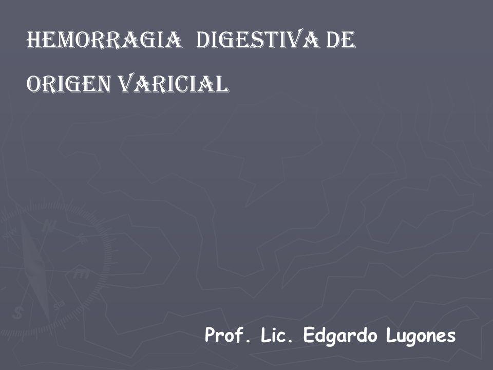 HEMORRAGIA digestiva de origen Varicial