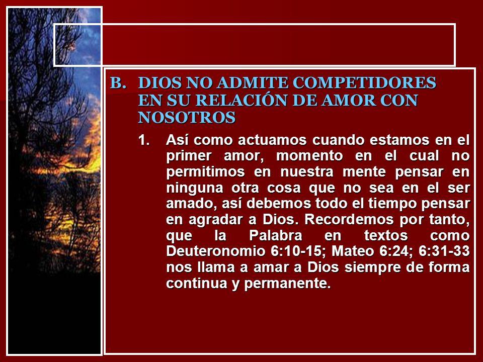 DIOS NO ADMITE COMPETIDORES EN SU RELACIÓN DE AMOR CON NOSOTROS