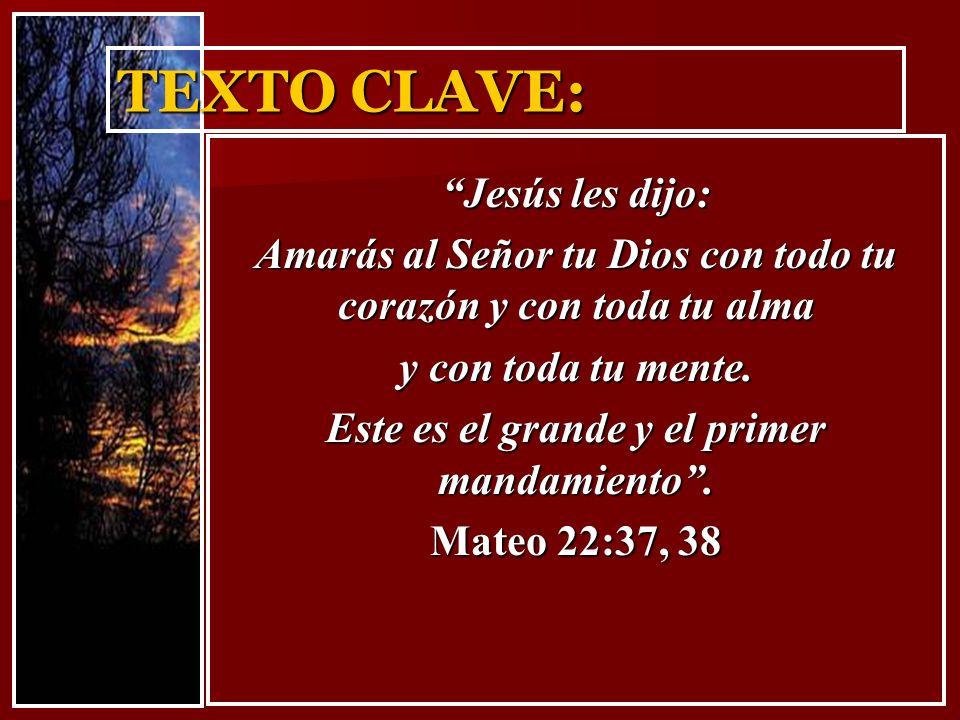 TEXTO CLAVE: Jesús les dijo: