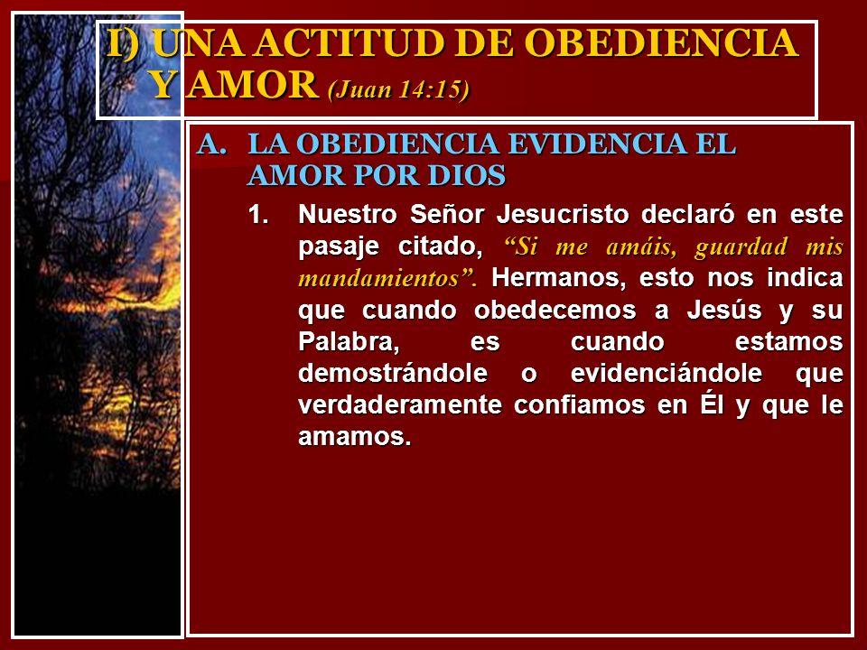 I) UNA ACTITUD DE OBEDIENCIA Y AMOR (Juan 14:15)