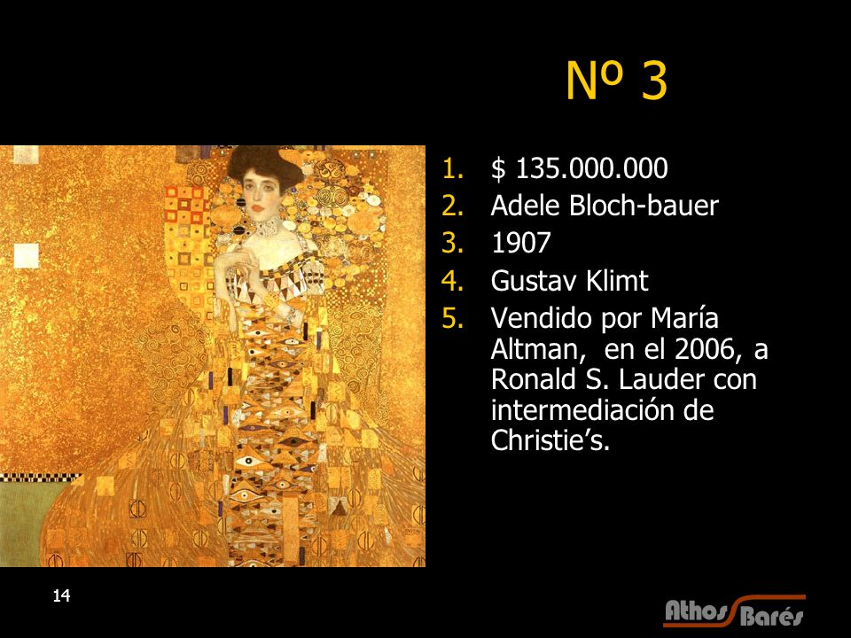 Nº 3 $ 135.000.000 Adele Bloch-bauer 1907 Gustav Klimt