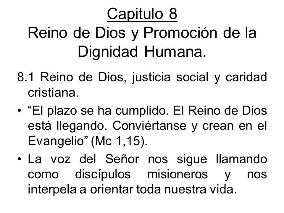 Capitulo 8 Reino de Dios y Promoción de la Dignidad Humana.