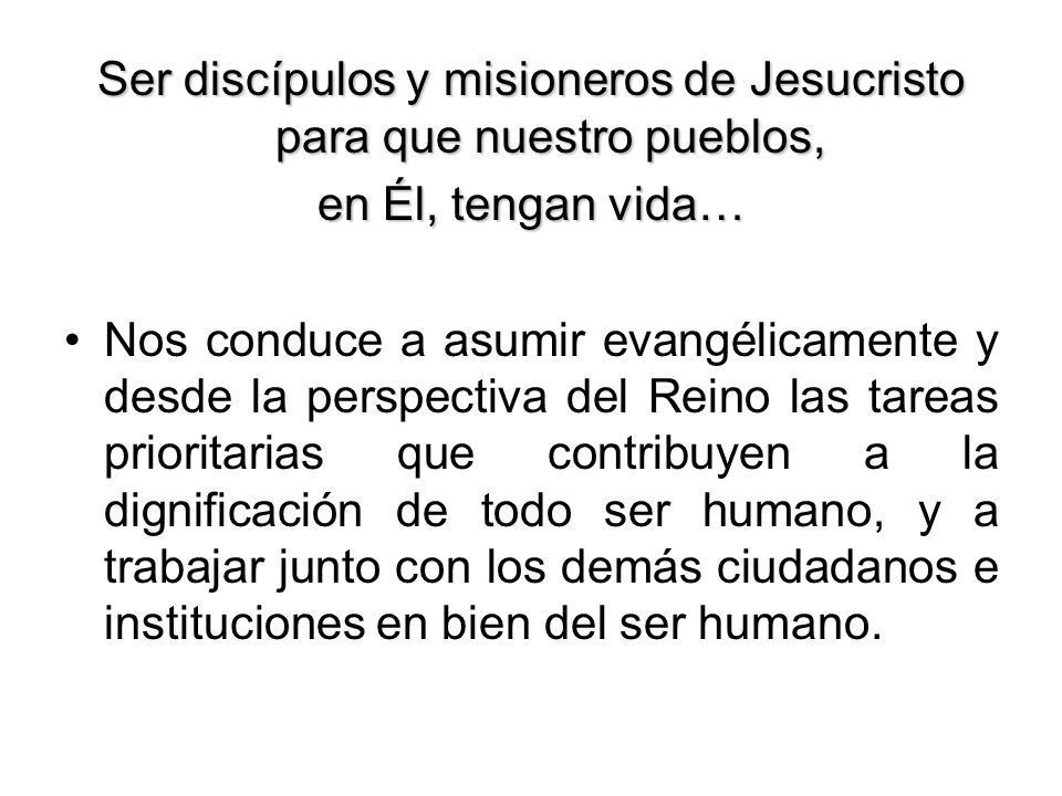 Ser discípulos y misioneros de Jesucristo para que nuestro pueblos,