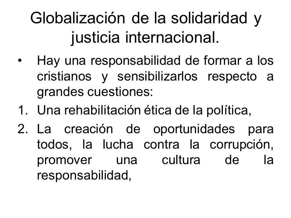 Globalización de la solidaridad y justicia internacional.