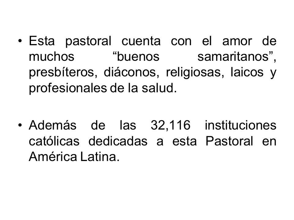Esta pastoral cuenta con el amor de muchos buenos samaritanos , presbíteros, diáconos, religiosas, laicos y profesionales de la salud.