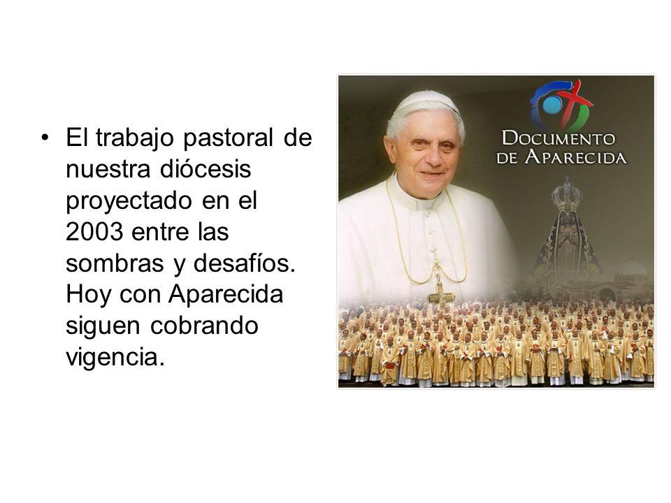 El trabajo pastoral de nuestra diócesis proyectado en el 2003 entre las sombras y desafíos.