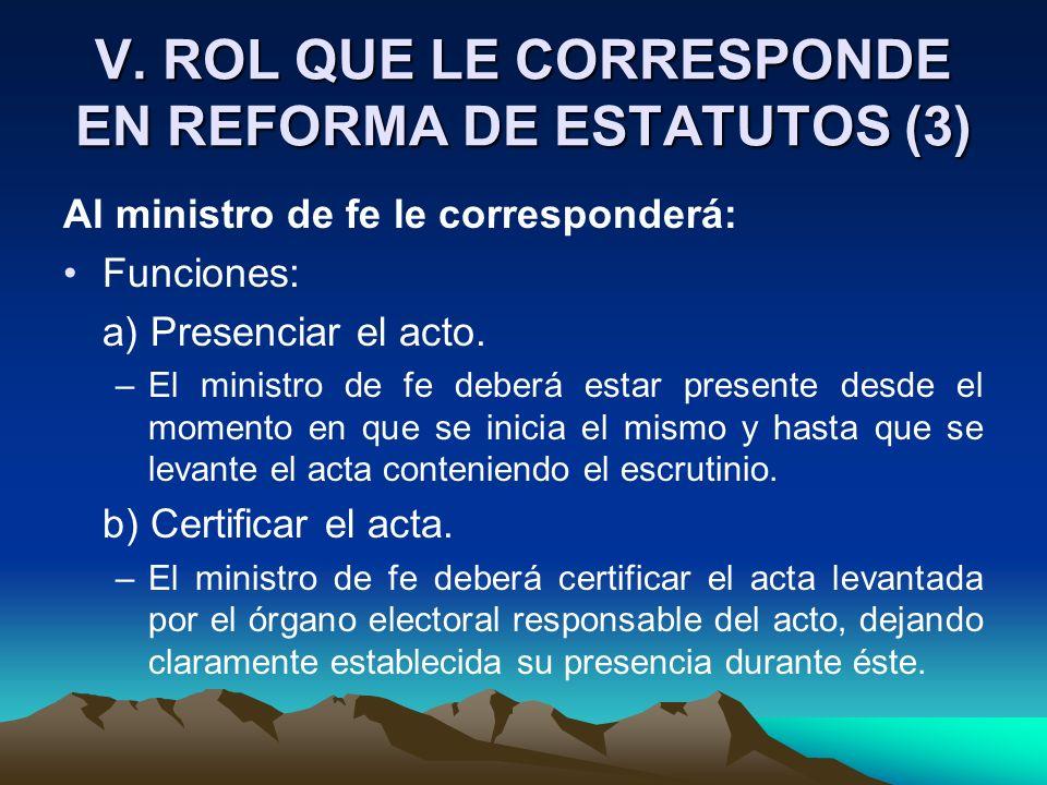 V. ROL QUE LE CORRESPONDE EN REFORMA DE ESTATUTOS (3)
