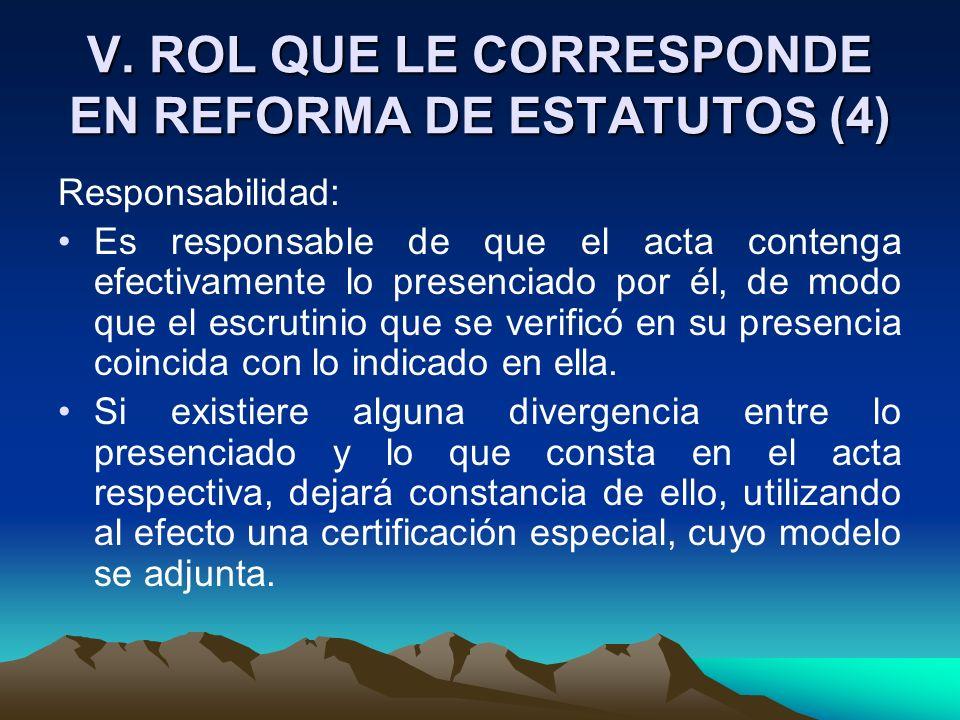 V. ROL QUE LE CORRESPONDE EN REFORMA DE ESTATUTOS (4)