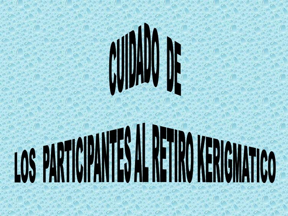LOS PARTICIPANTES AL RETIRO KERIGMATICO