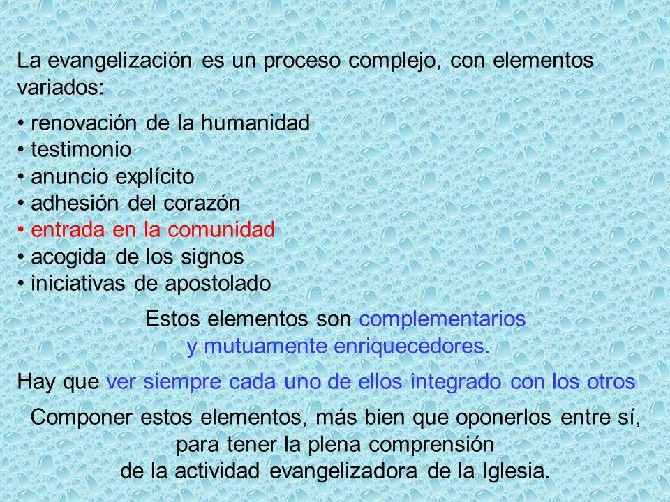 La evangelización es un proceso complejo, con elementos variados: