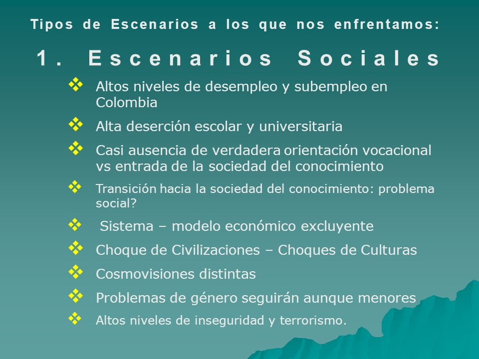 1. Escenarios Sociales Tipos de Escenarios a los que nos enfrentamos: