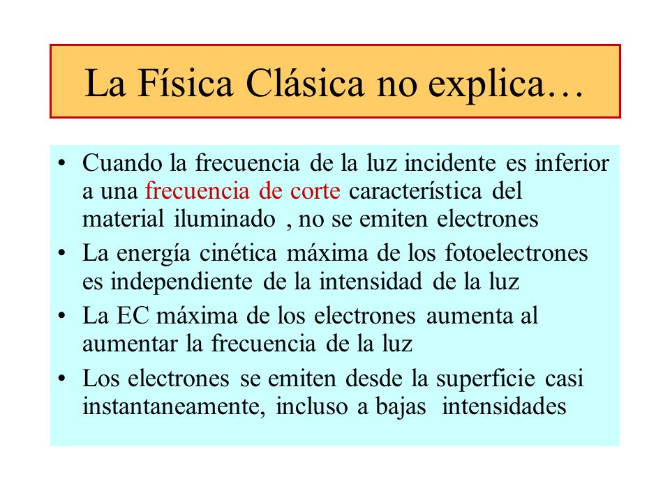 La Física Clásica no explica…