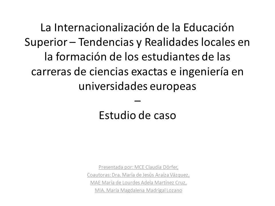 La Internacionalización de la Educación Superior – Tendencias y Realidades locales en la formación de los estudiantes de las carreras de ciencias exactas e ingeniería en universidades europeas – Estudio de caso