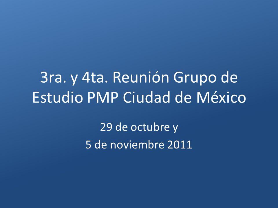 3ra. y 4ta. Reunión Grupo de Estudio PMP Ciudad de México