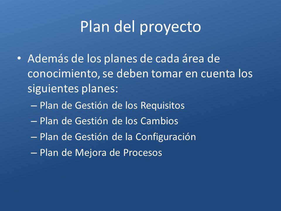 Plan del proyectoAdemás de los planes de cada área de conocimiento, se deben tomar en cuenta los siguientes planes: