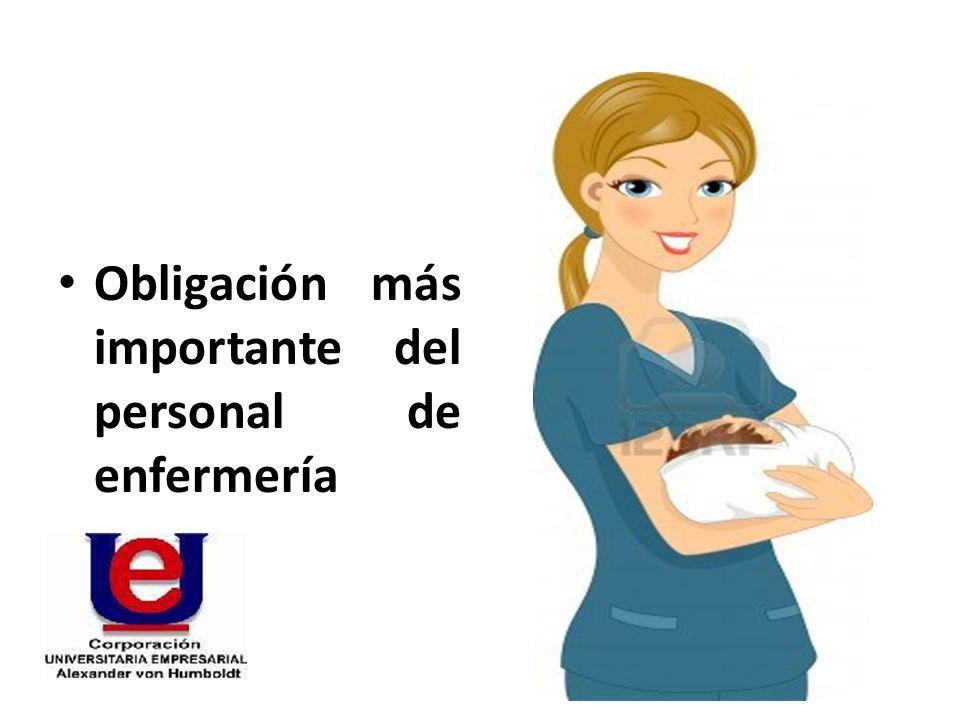 Obligación más importante del personal de enfermería