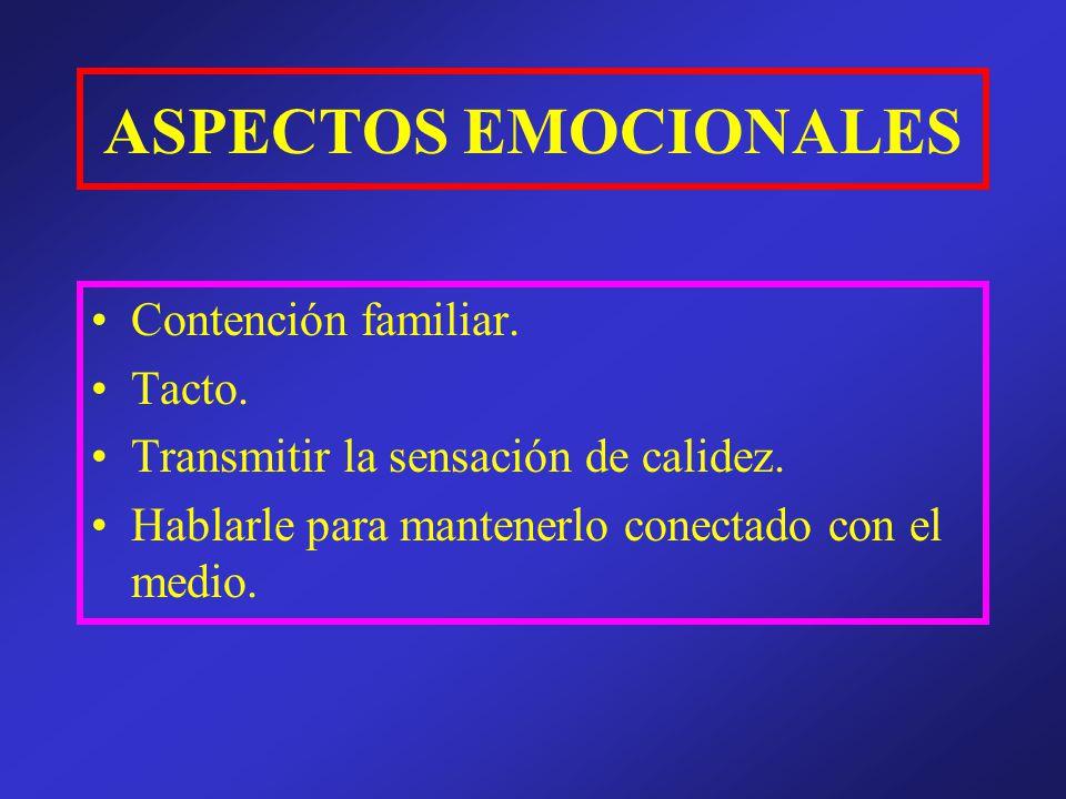 ASPECTOS EMOCIONALES Contención familiar. Tacto.