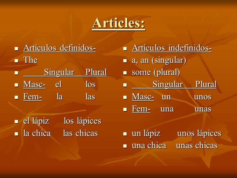 Articles: Artículos definidos- The Singular Plural Masc- el los