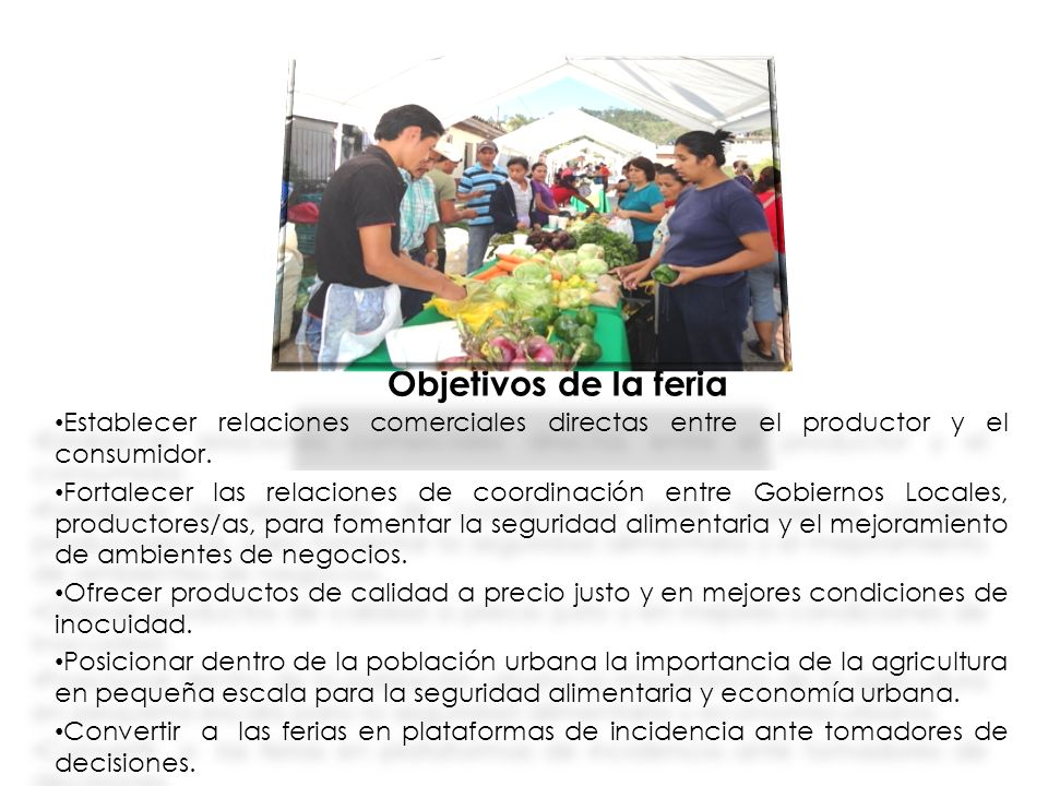 Objetivos de la feria Establecer relaciones comerciales directas entre el productor y el consumidor.