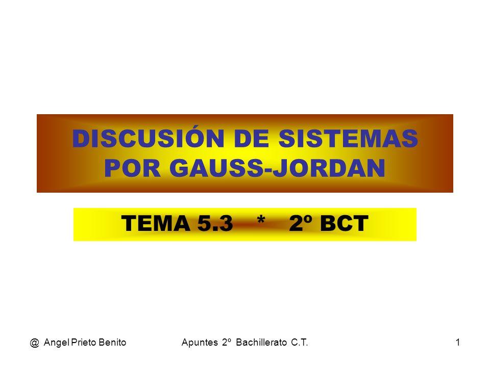 DISCUSIÓN DE SISTEMAS POR GAUSS-JORDAN
