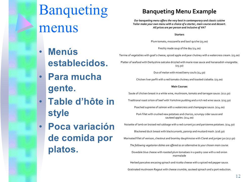 Banqueting menus Menús establecidos. Para mucha gente.