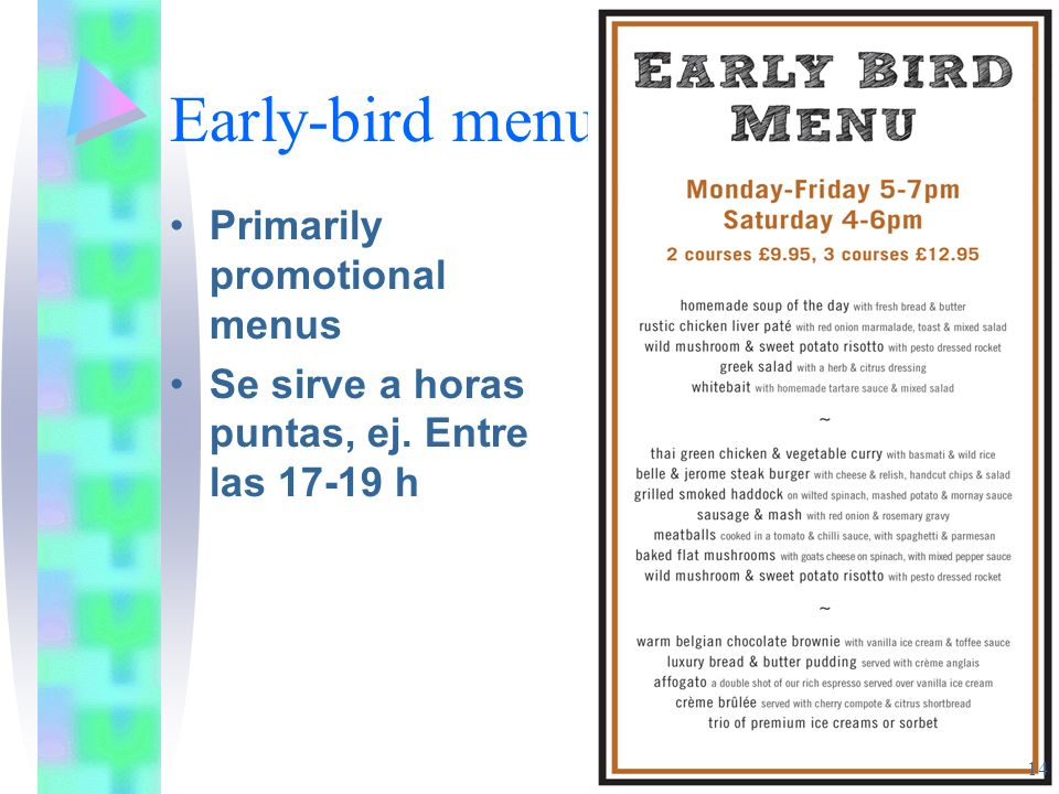 Early-bird menu Primarily promotional menus