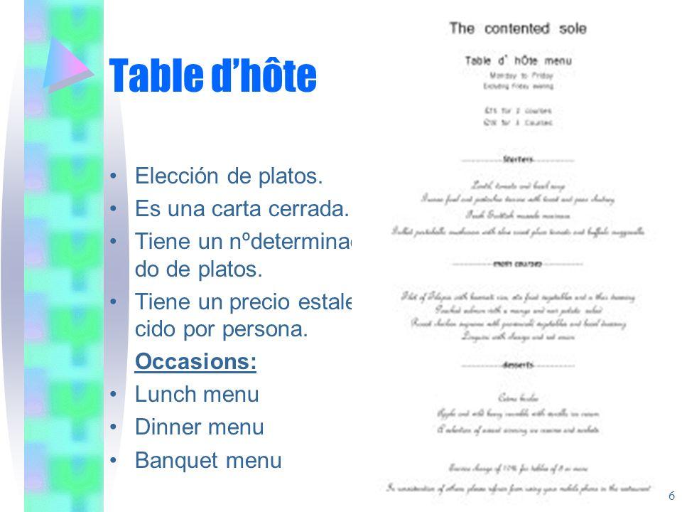 Table d'hôte Elección de platos. Es una carta cerrada.