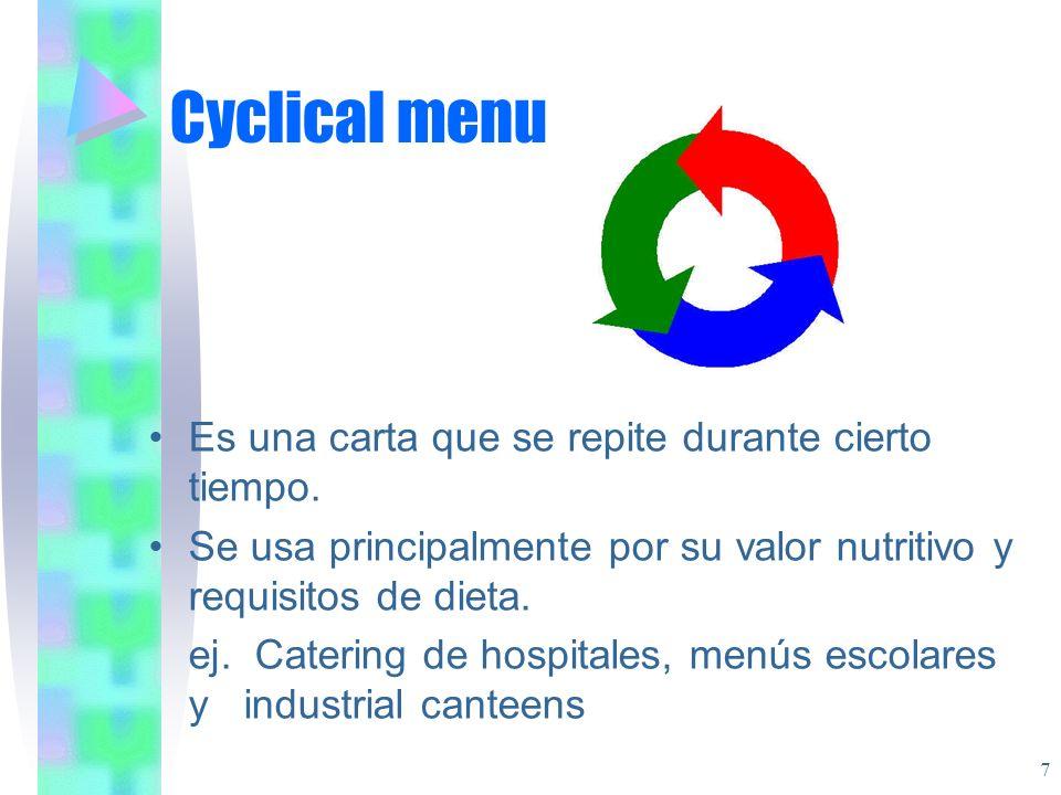 Cyclical menu Es una carta que se repite durante cierto tiempo.