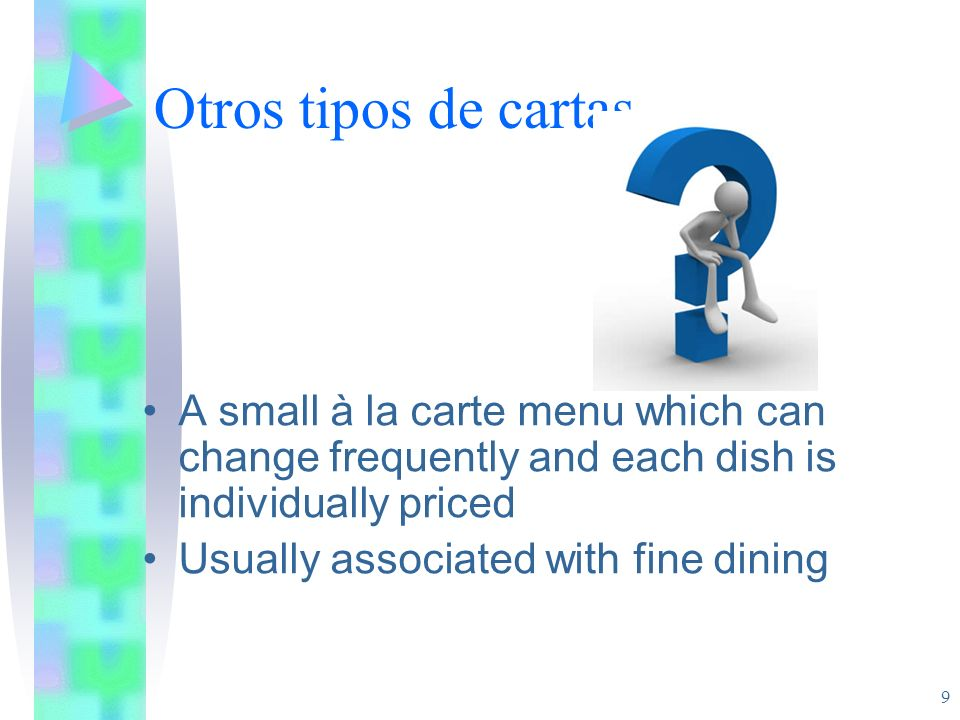 Otros tipos de cartasA small à la carte menu which can change frequently and each dish is individually priced.