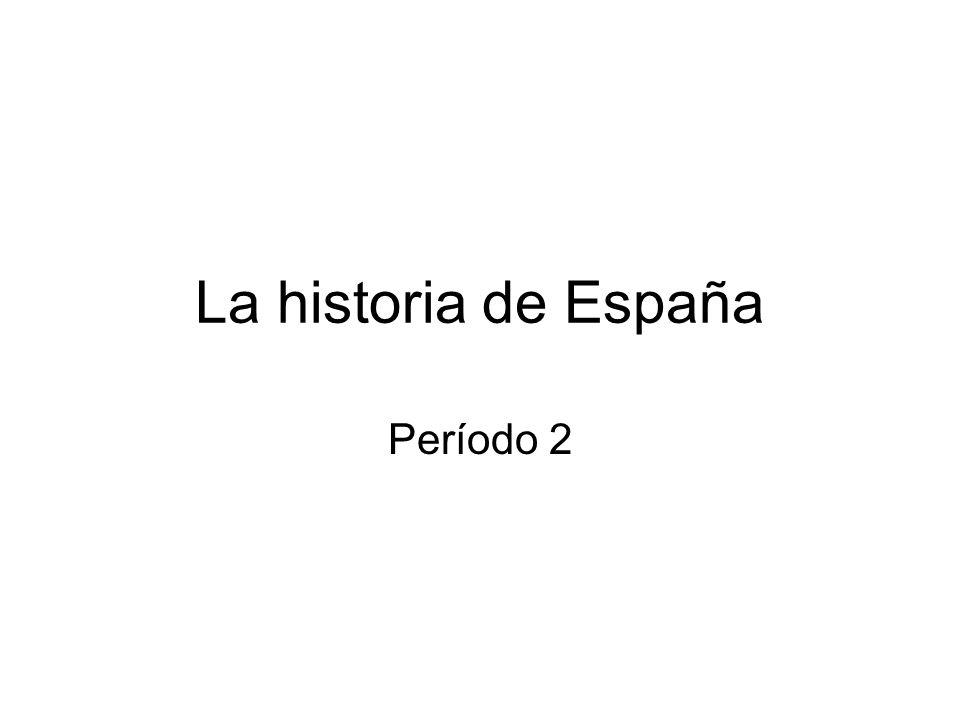 La historia de España Período 2