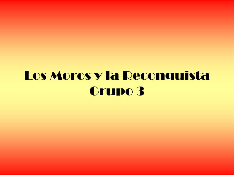 Los Moros y la Reconquista Grupo 3
