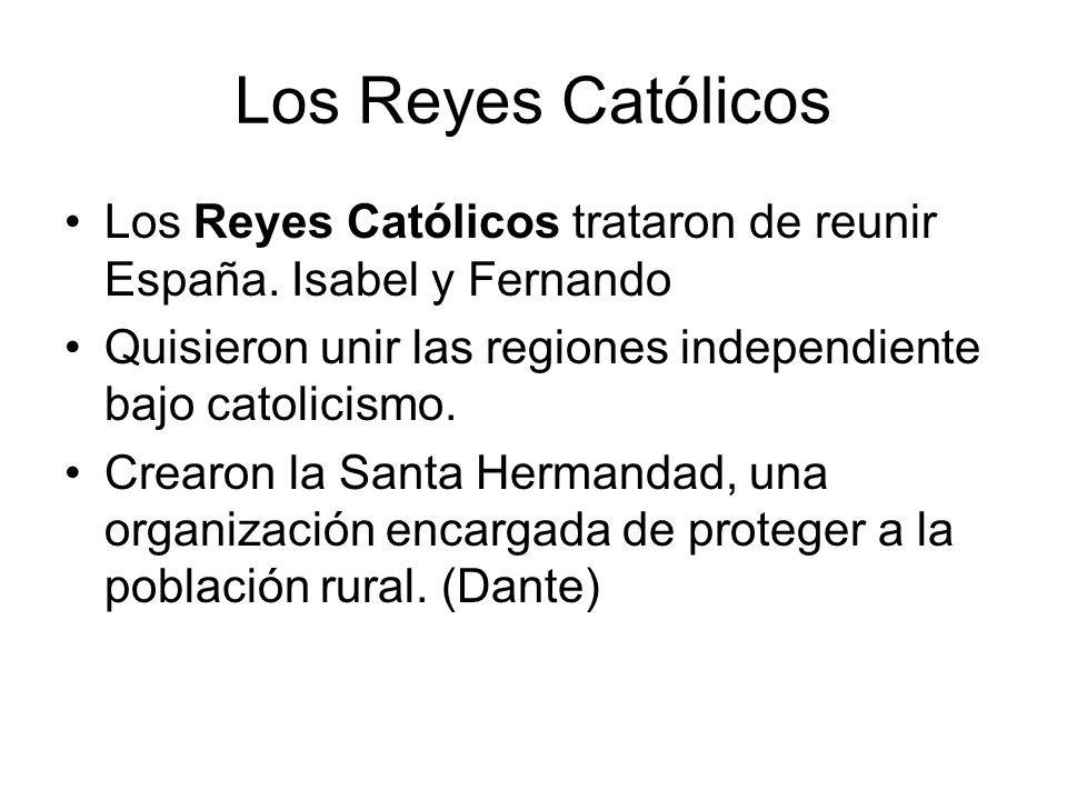 Los Reyes Católicos Los Reyes Católicos trataron de reunir España. Isabel y Fernando. Quisieron unir las regiones independiente bajo catolicismo.