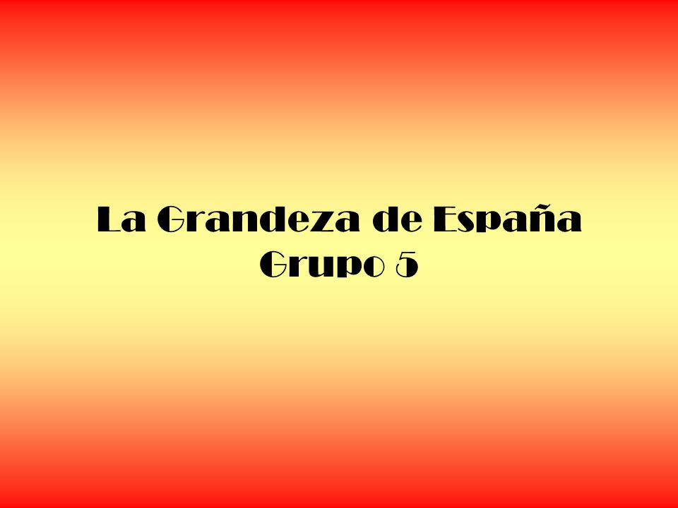 La Grandeza de España Grupo 5