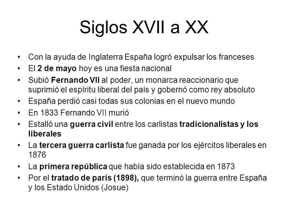 Siglos XVII a XXCon la ayuda de Inglaterra España logró expulsar los franceses. El 2 de mayo hoy es una fiesta nacional.