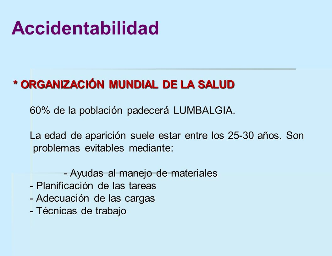Accidentabilidad * ORGANIZACIÓN MUNDIAL DE LA SALUD
