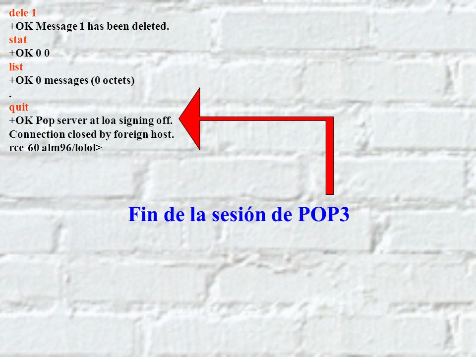 Fin de la sesión de POP3 dele 1 +OK Message 1 has been deleted. stat