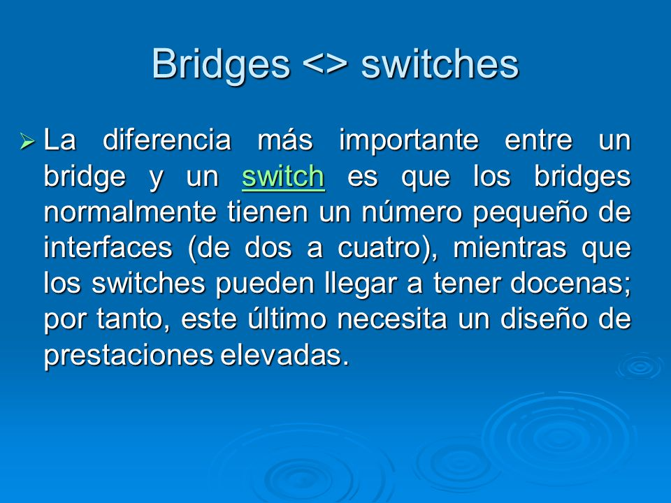 Bridges <> switches