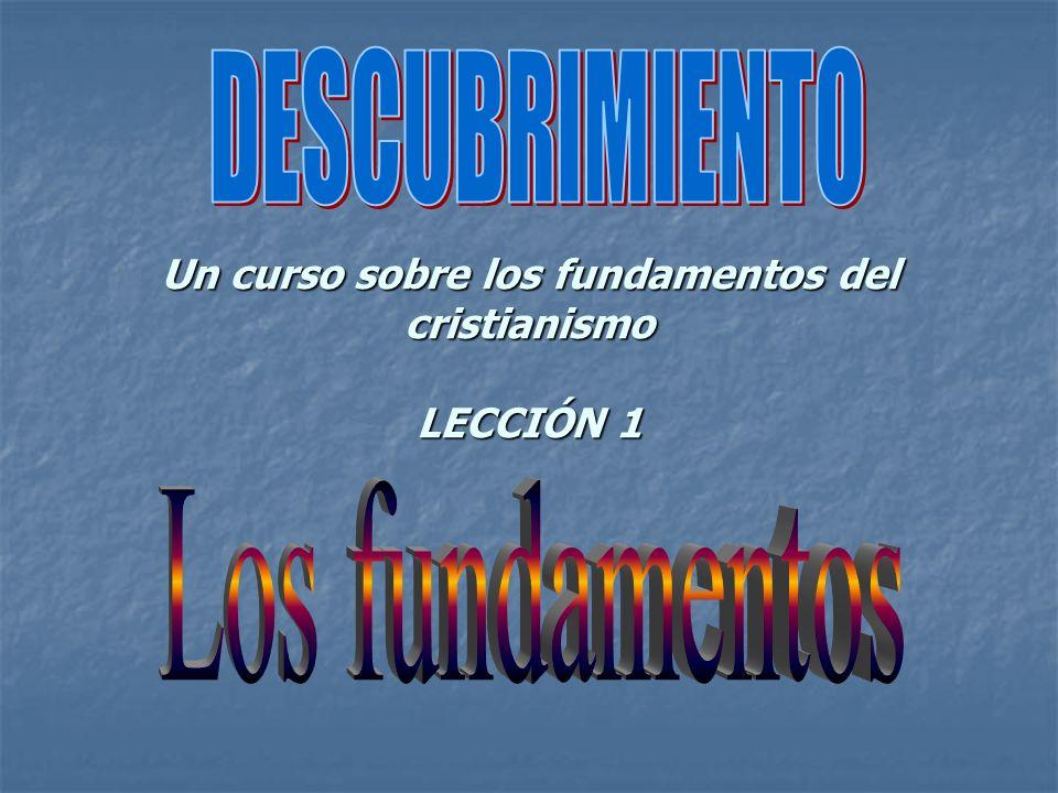 Un curso sobre los fundamentos del cristianismo LECCIÓN 1
