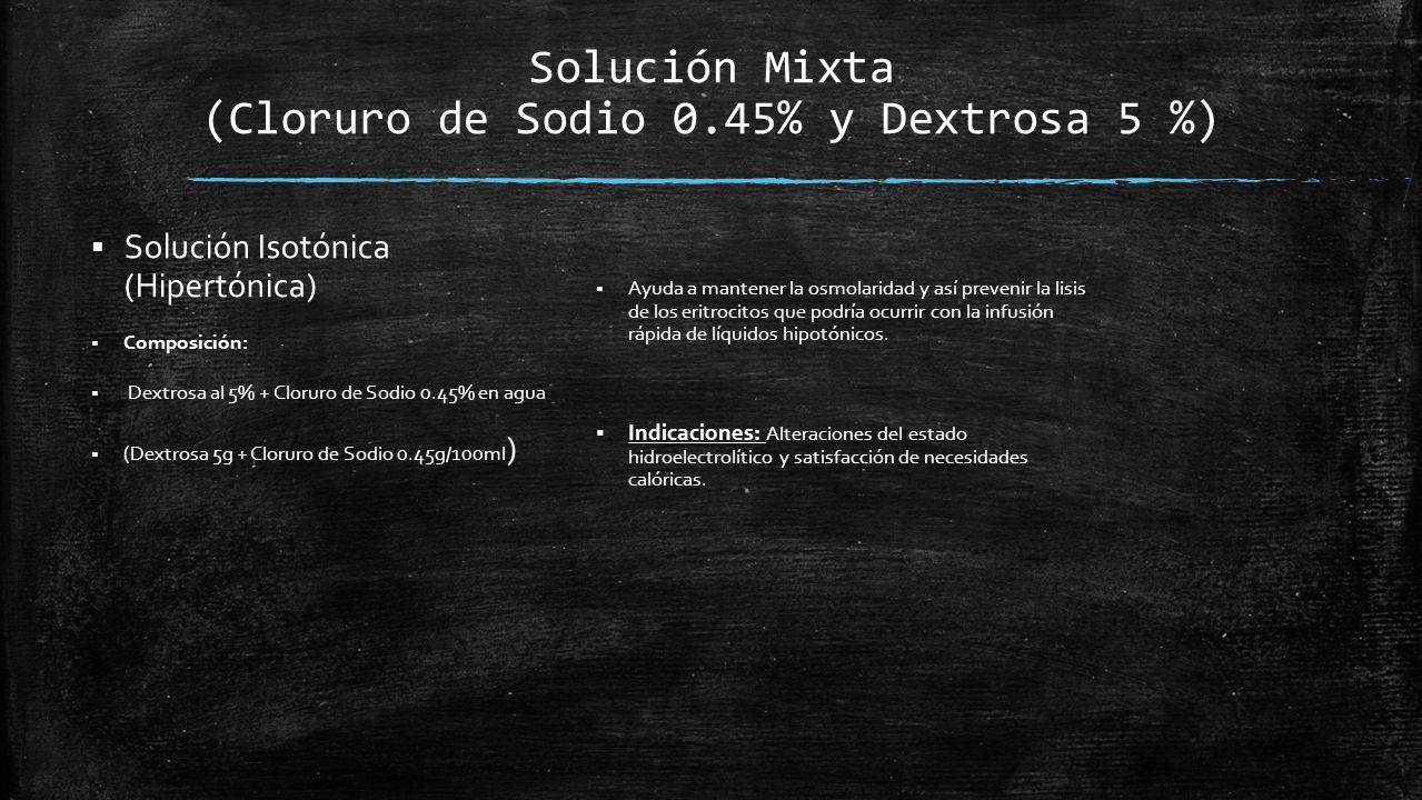 Solución Mixta (Cloruro de Sodio 0.45% y Dextrosa 5 %)