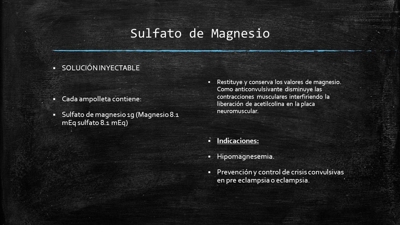 Sulfato de Magnesio SOLUCIÓN INYECTABLE Cada ampolleta contiene: