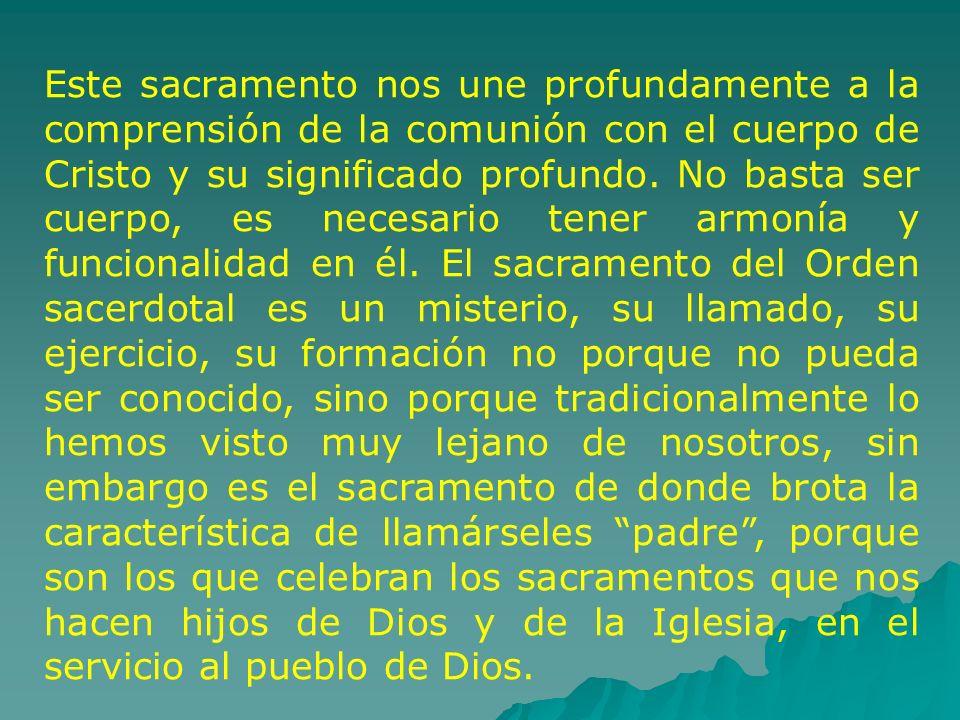 Este sacramento nos une profundamente a la comprensión de la comunión con el cuerpo de Cristo y su significado profundo.
