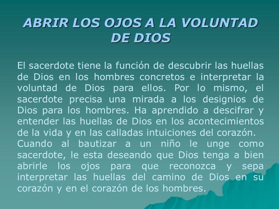ABRIR LOS OJOS A LA VOLUNTAD DE DIOS